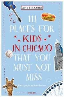 Amy Bizzarri: 111 Places for Kids in Chicago That You Must Not Miss, Buch