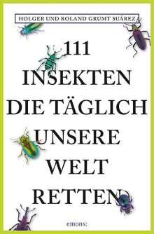 Holger Grumt Suárez: 111 Insekten, die täglich unsere Welt retten, Buch