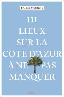 Ralf Nestmeyer: 111 lieux sur la Côte d'Azur à ne pas manquer, Buch