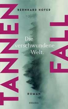 Bernhard Hofer: Tannenfall. Die verschwundene Welt (Teil 3), Buch