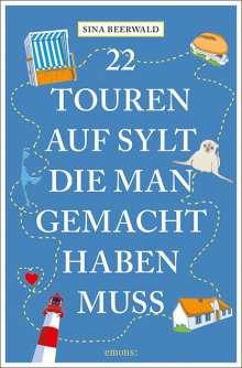 Sina Beerwald: 22 Touren auf Sylt, die man gemacht haben muss, Buch