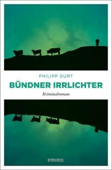 Philipp Gurt: Bündner Irrlichter, Buch