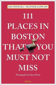 Heather Kapplow: 111 Places in Boston That You Must Not Miss, Buch