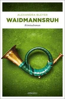 Alexandra Bleyer: Waidmannsruh, Buch