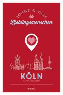 Claudia Welkisch: Köln. Unterwegs mit deinen Lieblingsmenschen, Buch