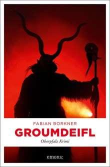 Fabian Borkner: Groumdeifl, Buch
