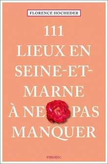 Florence Hocheder: 111 Lieux en Seine-et-Marne à ne pas manquer, Buch