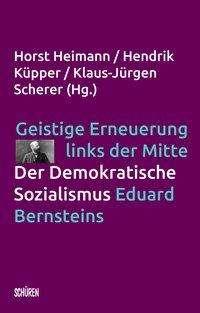 Geistige Erneuerung links der Mitte. Der Demokratische Sozialismus Eduard Bernsteins., Buch