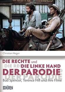 Christian Heger: Die rechte und die linke Hand der Parodie - Bud Spencer, Terence Hill und ihre Filme, Buch
