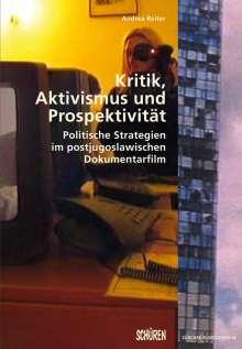Andrea Reiter: Kritik, Aktivismus und Prospektivität., Buch