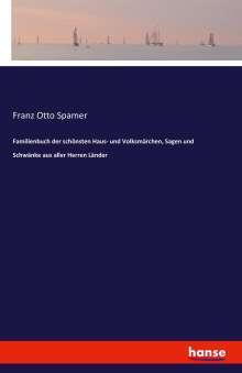 Franz Otto Spamer: Familienbuch der schönsten Haus- und Volksmärchen, Sagen und Schwänke aus aller Herren Länder, Buch