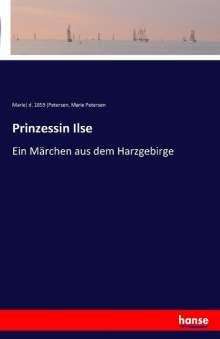 Marie] D. [Petersen: Prinzessin Ilse, Buch