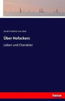 Jacob Friedrich Von Abel: Über Hofackers, Buch
