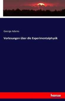 George Adams: Vorlesungen über die Experimentalphysik, Buch