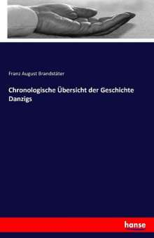 Franz August Brandstäter: Chronologische Übersicht der Geschichte Danzigs, Buch