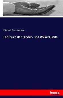 Friedrich Christian Franz: Lehrbuch der Länder- und Völkerkunde, Buch