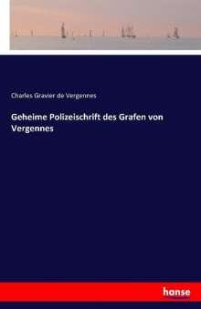 Charles Gravier De Vergennes: Geheime Polizeischrift des Grafen von Vergennes, Buch