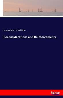 James Morris Whiton: Reconsiderations and Reinforcements, Buch