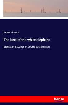 Frank Vincent: The land of the white elephant, Buch