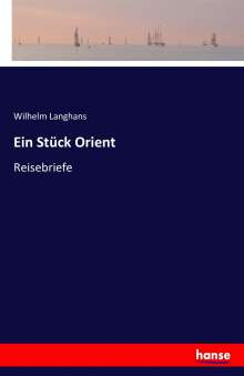 Wilhelm Langhans: Ein Stück Orient, Buch
