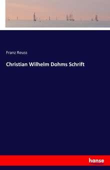 Franz Reuss: Christian Wilhelm Dohms Schrift, Buch