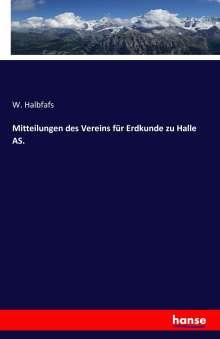 W. Halbfafs: Mitteilungen des Vereins für Erdkunde zu Halle AS., Buch