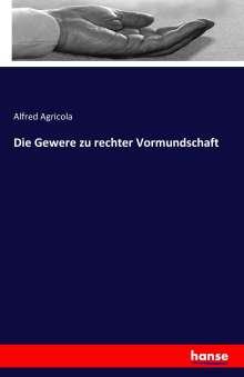 Alfred Agricola: Die Gewere zu rechter Vormundschaft, Buch