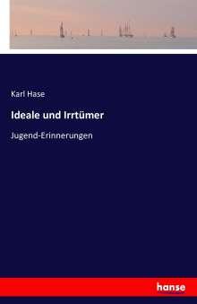 Karl Hase: Ideale und Irrtümer, Buch