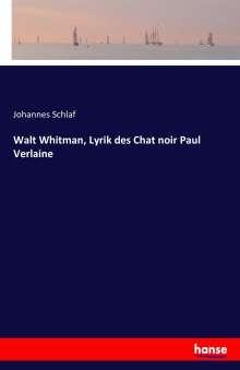 Johannes Schlaf: Walt Whitman, Lyrik des Chat noir Paul Verlaine, Buch