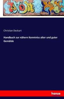 Christian Deckart: Handbuch zur nähern Kenntniss alter und guter Gemälde, Buch
