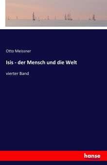 Otto Meissner: Isis - der Mensch und die Welt, Buch