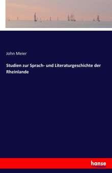 John Meier: Studien zur Sprach- und Literaturgeschichte der Rheinlande, Buch