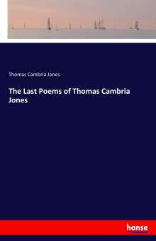 Thomas Cambria Jones: The Last Poems of Thomas Cambria Jones, Buch