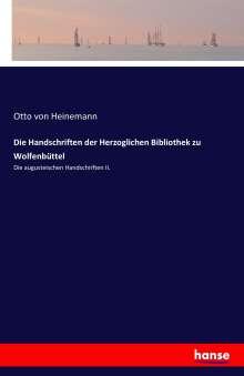 Otto Von Heinemann: Die Handschriften der Herzoglichen Bibliothek zu Wolfenbüttel, Buch
