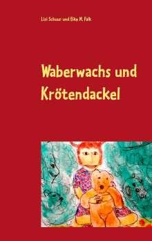 Lisi Schuur: Waberwachs und Krötendackel, Buch