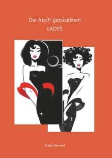 Marie Bernard: Die frisch gebackenen Ladys, Buch