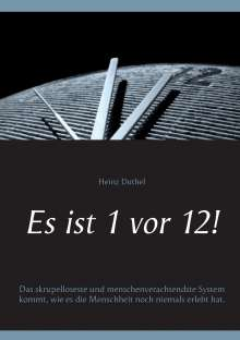 Heinz Duthel: Es ist 1 vor 12!, Buch