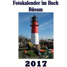Pierre Sens: Fotokalender im Buch - Büsum 2017, Buch