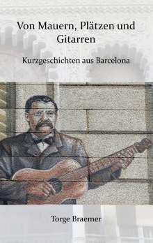 Torge Braemer: Von Mauern, Plätzen und Gitarren, Buch