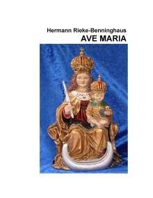 Hermann Rieke-Benninghaus: Ave Maria, Buch