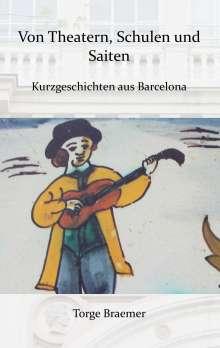 Torge Braemer: Von Theatern, Schulen und Saiten, Buch