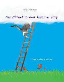 Katja Herzog: Als Michel in den Himmel ging, Buch