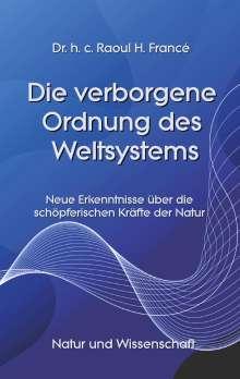 Raoul Heinrich Francé: Die verborgene Ordnung des Weltsystems, Buch