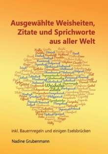 Nadine Grubenmann: Ausgewählte Weisheiten, Zitate und Sprichworte aus aller Welt, Buch
