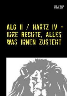 Arne Böthling: ALG II / Hartz IV - Ihre Rechte, alles was Ihnen zusteht, Buch