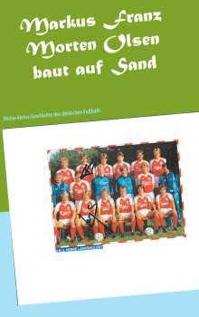 Markus Franz: Morten Olsen baut auf Sand, Buch