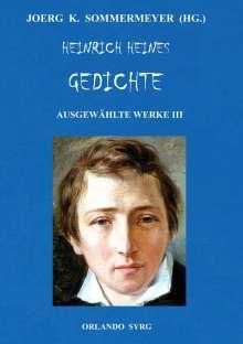 Heinrich Heine: Heinrich Heines Gedichte. Ausgewählte Werke III, Buch