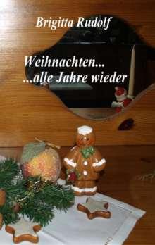 Brigitta Rudolf: Weihnachten ... alle Jahre wieder, Buch