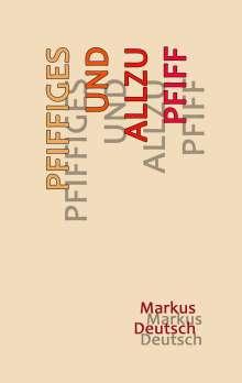 Markus Deutsch: Pfiffiges und allzu Pfiff, Buch