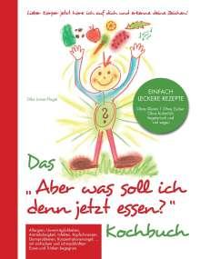 """Silke Jamer-Flagel: Das """"Aber was soll ich denn jetzt Essen"""" Kochbuch, Buch"""